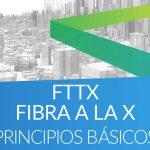 Principios básicos de Fibra a la X (FTTX)