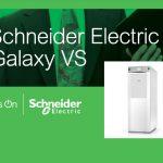 Schneider Electric UPS Galaxy VS: La Solución Más Innovadora en Protección de Energía
